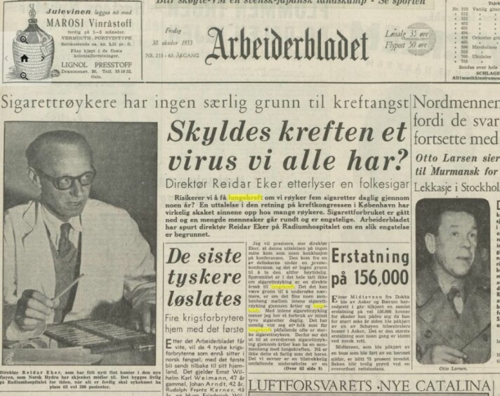 Cancer has been featured in the Norwegian media since the 1950s. In 1953, Arbeiderbladet reported that cigarette smokers have no cause for concern regarding cancer.