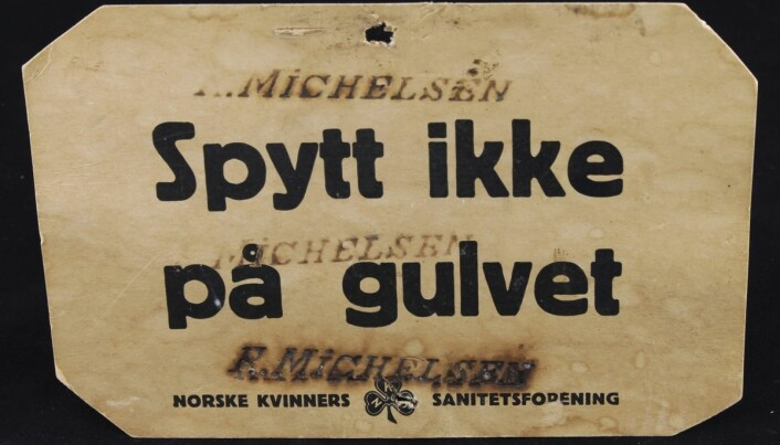 People stopped spitting inside after tuberculosis ravaged Norway at the beginning of the 20th century. But some people needed a reminder. The picture shows a poster from the Norwegian Women's Sanitation Association and says 'Do not spit on the floor'.