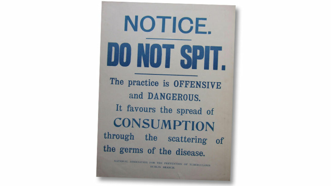 This poster from 1905 carries a strict warning against the phsyical and social dangers of spitting, courtesy of the Dublin branch of National Association for the Prevention of Tuberculosis.
